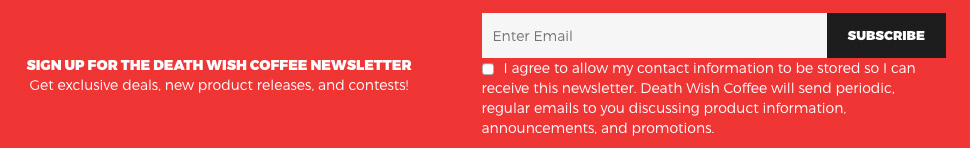 Death Wish Coffee newsletter sign up that has been edited to be gdpr compliant